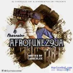 Dj Chascolee - Afro Tunez 9ja Mixtape